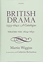 British Drama 1533-1642: A Catalogue: 1624-1631