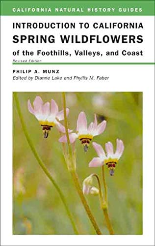 Introduction to California Spring Wildflowers of the Foothills, Valleys, and Coast (Volume 75) (California Natural Histo