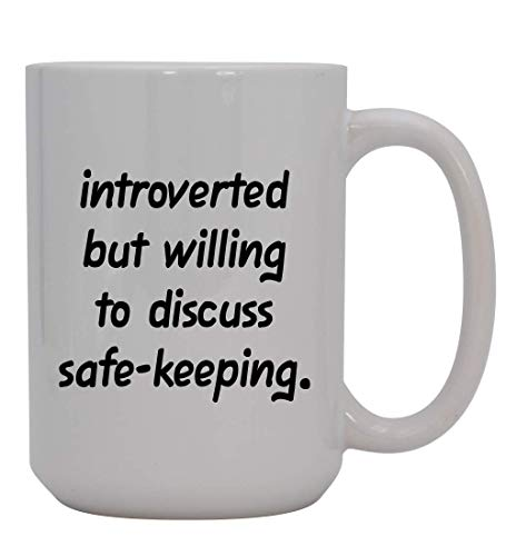 Introverted But Willing To Discuss Safe-Keeping - 15oz Ceramic White Coffee Mug Cup, Red