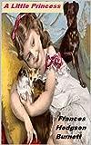 Frances Hodgson Burnett:A Little Princess (English Edition)