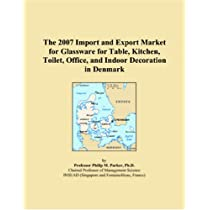 The 2007 Import and Export Market for Glassware for Table, Kitchen, Toilet, Office, and Indoor Decoration in Denmark