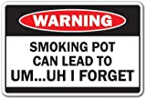 Smoking Pot Can Lead To I Forget Warning Sign   Indoor/Outdoor   Funny Home Décor for Garages, Living Rooms, Bedroom, Offices   SignMission Marijuana Cannabis Drug Joke Sign Wall Plaque Decoration