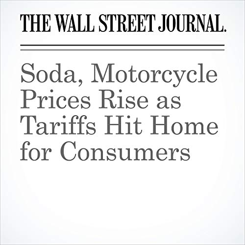 Soda, Motorcycle Prices Rise as Tariffs Hit Home for Consumers copertina