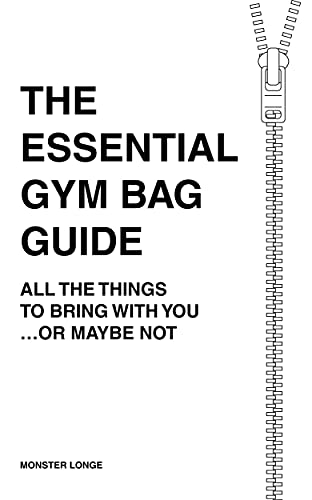 The Essential Gym Bag Guide: All The Things To Bring With You …Or Maybe Not (English Edition)