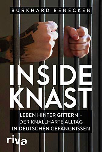 Inside Knast: Leben hinter Gittern – der knallharte Alltag in deutschen Gefängnissen