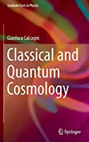 Classical and Quantum Cosmology (Graduate Texts in Physics)