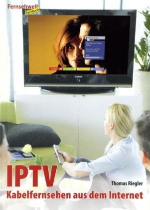 IPTV: Kabelfernsehen aus dem Internet