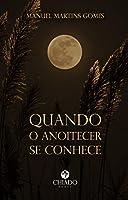 Quando o Anoitecer se Conhece (Portuguese Edition)