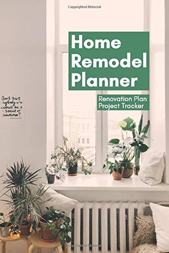 Home Remodel Planner: Log book, Sketchpad, Checklist, and Project Organizer for Renovation and Home Improvement Progress by Room 6 x 9 in