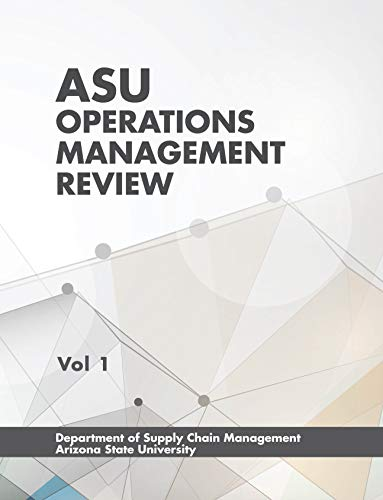 ASU Operations Management Review (Vol.1) (English Edition)