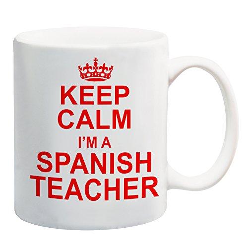 Keep Calm I'm A Spain Teacher