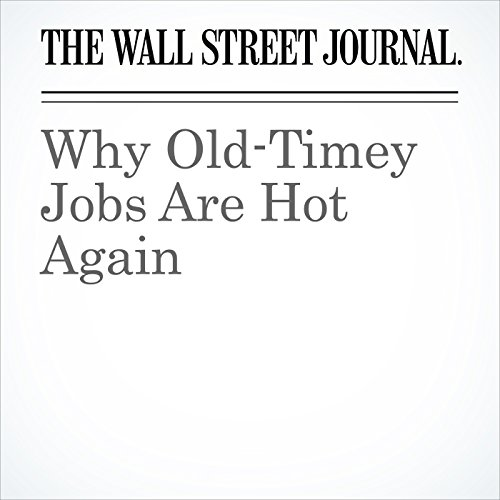 Why Old-Timey Jobs Are Hot Again audiobook cover art