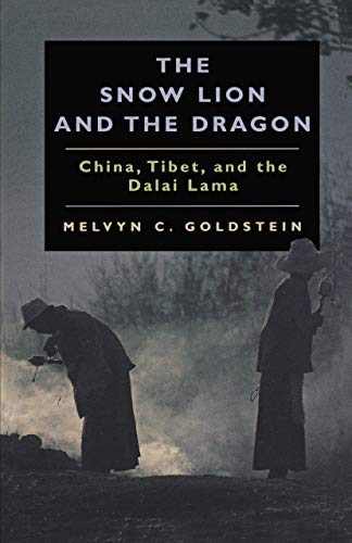 Goldstein, M: Snow Lion and the Dragon: China, Tibet, and the Dalai Lama
