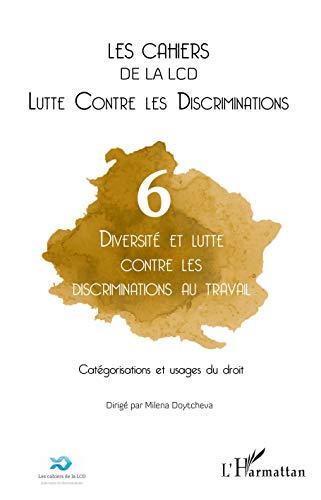 Diversité et lutte contre les discriminations au travail: Catégorisations et usages du droit