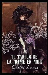 Le Parfum de la Dame en noir Annoté