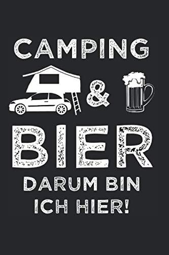 Camping & Bier Darum Bin Ich Hier: Dachzelt & Camping Fan Notizbuch 6'x9' Autodach Geschenk für Autodachzelt & Zelt