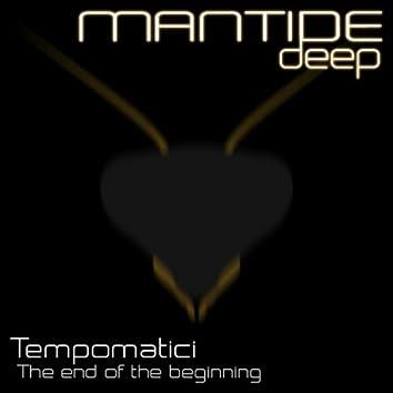 The End of Beginning (Mantide Deep)