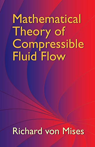 Mathematical Theory of Compressible Fluid Flow (Dover Civil and Mechanical Engineering)