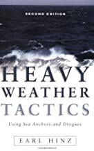 Heavy Weather Tactics Using Sea Anchors and Drogues, Second Edition