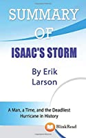 Summary of Isaac's Storm By Erik Larson : A Man, a Time, and the Deadliest Hurricane in History