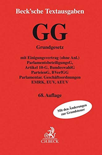 Grundgesetz für die Bundesrepublik Deutschland: mit Einigungsvertrag (ohne Anl.), ParlamentsbeteiligungsG, Artikel 10-G, BundeswahlG, ParteienG, ... EUV, AEUV, EU-Grundrechte-Charta