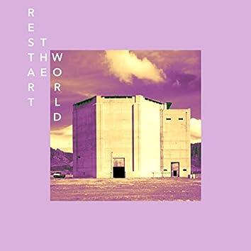 Restart the World