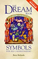The Dream Book: Symbols for Self-Understanding