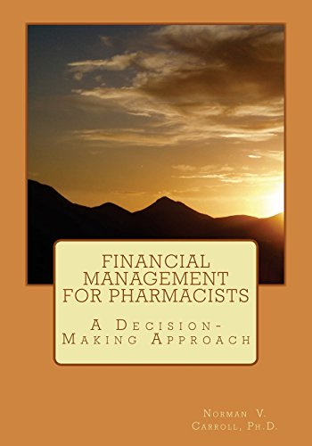 Financial Management for Pharmacists: A Decision-Making Approach PDF Books