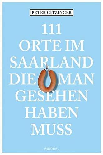 Image of 111 Orte im Saarland die man gesehen haben muß