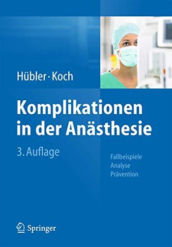 Komplikationen in der Anästhesie: Fallbeispiele Analyse Prävention