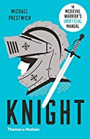 Knight: The Medieval Warrior's Unofficial Manual (Unofficial Manuals)