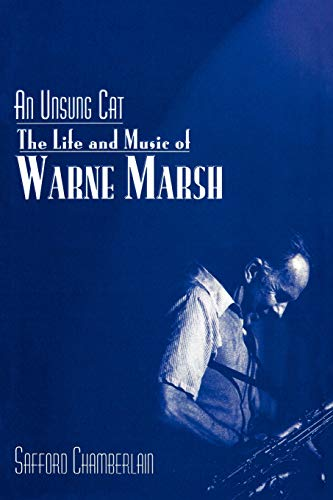 An Unsung Cat: The Life and Music of Warne Marsh (Studies in Jazz): 37