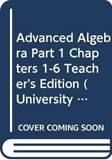 Advanced Algebra, Part 1, Chapters 1-6, Teacher's Edition (University of Chicago School Mathematics Project) by Sharon Senk, Denisse Thomson, Steven Viktora, Zalman Usiskin (2002) Hardcover