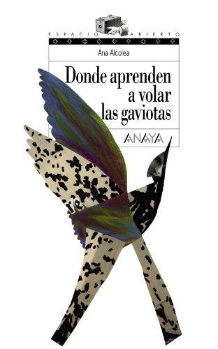 Donde aprenden a volar las gaviotas (LITERATURA JUVENIL - Espacio Abierto)