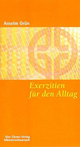 Exerzitien für den Alltag. Meditationen, Anleitung zur Übung. Münsterschwarzacher Kleinschriften Band 106