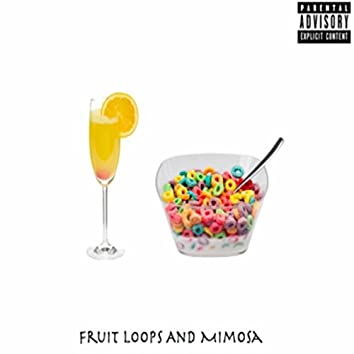 Fruit Loops and Mimosa