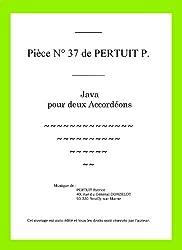 Pièce N° 37 de Pertuit Patrice intitulée : Java pour deux Accordéons (French Edition)