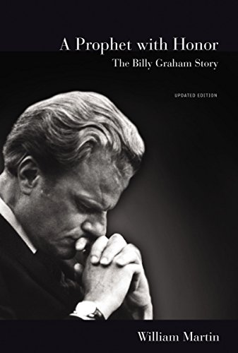 A Prophet with Honor: The Billy Graham Story (Updated Edition) (English Edition)