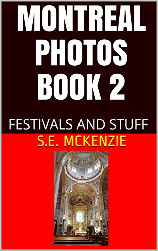 Montreal Photos Book 2: Festivals and Stuff