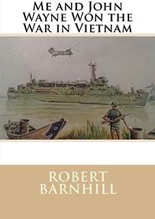 Me and John Wayne Won the War in Vietnam