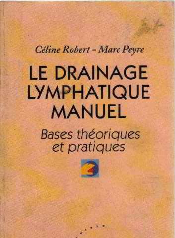 Le drainage lymphatique manuel : Bases théoriques et pratiques