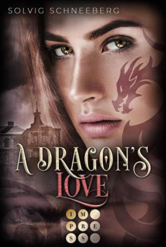 A Dragon's Love (The Dragon Chronicles 1): Fantasy-Liebesroman für Drachenfans