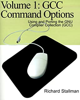Gcc Command Options: Using and Porting the Gnu Complier Collection Gcc (Using and Porting the GNU Compiler Collection)