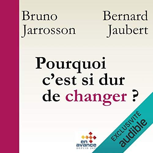 Pourquoi c'est si dur de changer ? Changement de soi, de l'autre, des organisations Titelbild