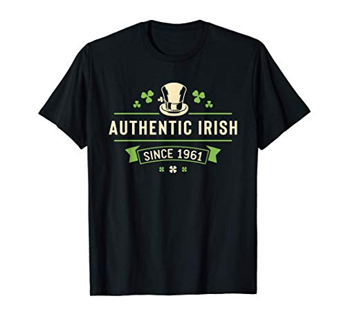 Authentic Irish Since 1961 Funny Birthday 60th Gift Proud T-Shirt