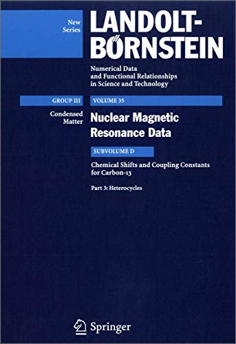 Heterocycles (Landolt-Börnstein: Numerical Data and Functional Relationships in Science and Technology - New Series (35D3), Band 3)