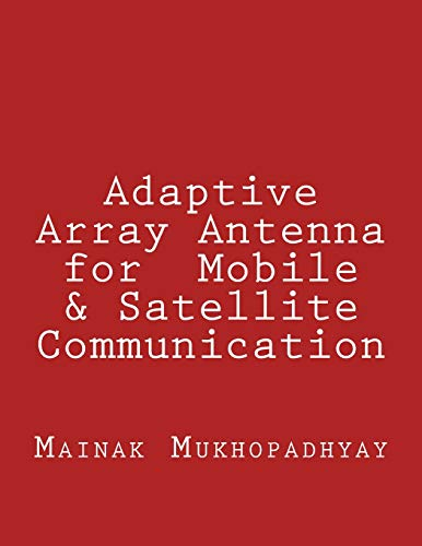 Adaptive Array Antenna for  Mobile & Satellite Communication