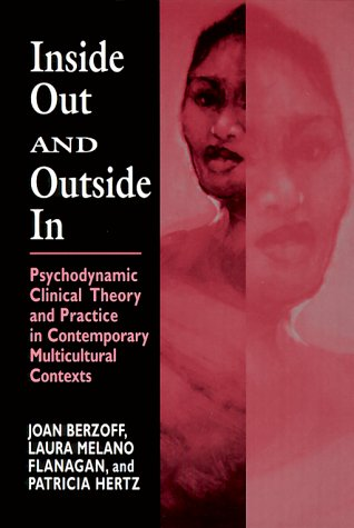 Inside Out and Outside In: Psychodynamic Clinical Theory and Practice in Contemporary Multicultural