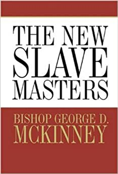 The New Slavemasters by [George D. McKinney, Bill Kritlow, Happy Day Design/ Ray Moore, Peggy L. Rainey]