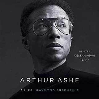 Arthur Ashe     A Life              By:                                                                                                                                 Raymond Arsenault                               Narrated by:                                                                                                                                 Desean Terry                      Length: 32 hrs and 3 mins     35 ratings     Overall 4.6